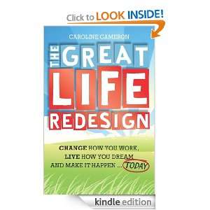 The Great Life Redesign Change How You Work, Live How You Dream and