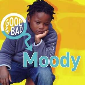 Moody (Good & Bad) (9781842344217) Janine Amos Books