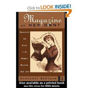 A Magazine of Her Own?: Domesticity and Desire in the