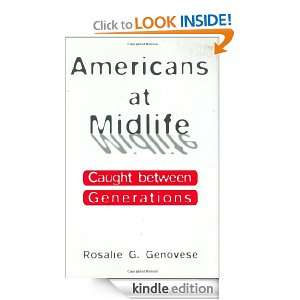 Americans at Midlife: Caught between Generations: Rosalie G. Genovese