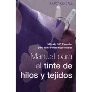 Manual para el Tinte de Hilos y Tejidos (9788495376657): Books