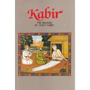 Kabir   The Weaver of Gods Name: V.K. Sethi: Books