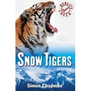 Snow Tigers (Reality Check) (9781842996096): Simon Chapman