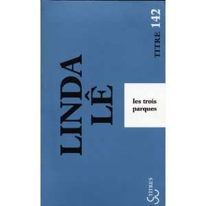 Les Trois Parques (French Edition) (9782267021882) Linda Le Books