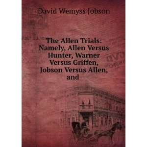 The Allen trials  namely, Allen versus Hunter, Warner