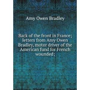 of the American fund for French wounded;: Amy Owen Bradley: Books