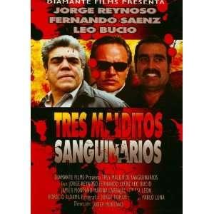 Tres Malditos Sanguinarios Jorge Reynoso, Fernando Saenz Movies & TV