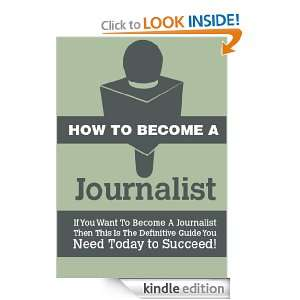 How To Become A Journalist   7 Steps To Making Real Money As A