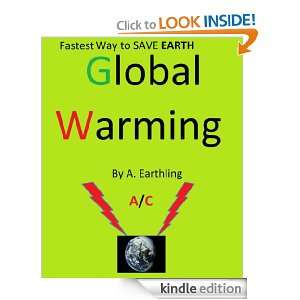 Fastest Way to SAVE Earth Global Warming: Alex Seigel: