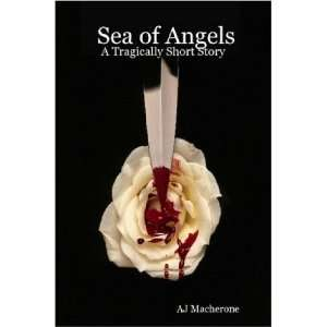 Sea of Angels: A Tragically Short Story (9781411695764
