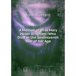 A Memoir of Miss Mary Helen Bingham Who Died in the