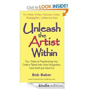 Unleash the Artist Within: Four Weeks to Transforming Your Creative