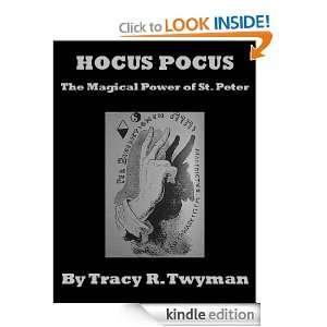 Hocus Pocus: The Magical Power of Saint Peter: Tracy R. Twyman: