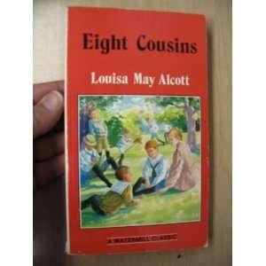 Eight Cousins (Watermill Classics) Books