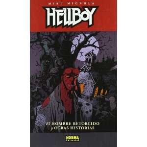 Hellboy: El Hombre Retorcido Y Otras Historias / the Crooked