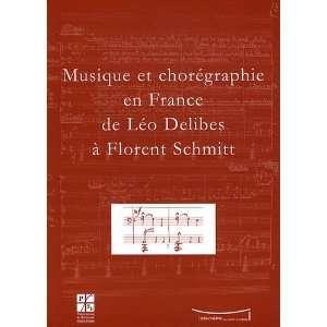 de Léo Delibes à Florent Schmitt (9782862725420) Jc Branger Books