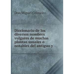de muchas plantas usuales o notables del antiguo y .: Don Miguel