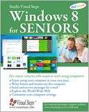 Windows 8 for Seniors: For Senior Citizens Who Want to Start Using