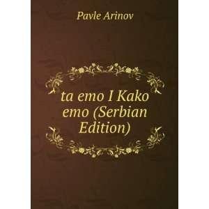 ta emo I Kako emo (Serbian Edition) Pavle Arinov Books