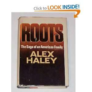 Roots: The Saga of an American Family: Alex Haley: Books