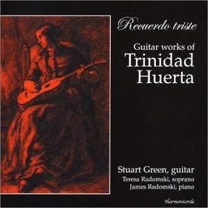 Recuerdo Triste: Guitar Works of Trinidad Huerta: Trinidad Huerta