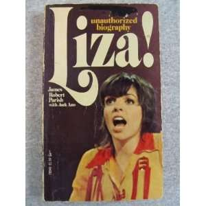 Liza! An Unauthorized Biography: James Robert Parish: Books