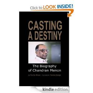 Casting A Destiny: The Biography of Chandran Menon: Savita Bhave