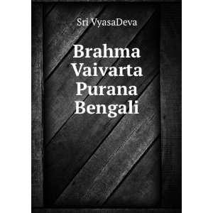 Brahma Vaivarta Purana Bengali: Sri VyasaDeva: Books
