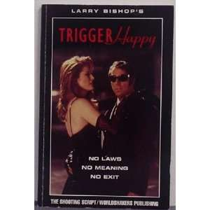 Trigger Happy aka Mad Dog Time Larry Bishop Books