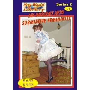 My Descent Into Submissive Femininity   Transvestite Novel   NWL31