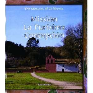 Concepcion (Missions of California) (9780823958818): Kim Ostrow: Books