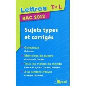 Lettres Tle L : Sujets types et corrigés (9782749530406
