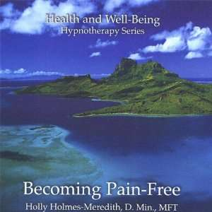 Becoming Pain Free: Holly D.Min Mft Holmes Meredith: Music