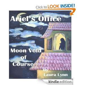 Ariels Office: Moon Void of Course: Laura Lynn:  Kindle