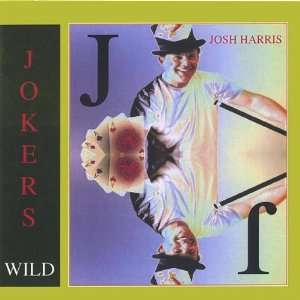 Jokers Wild: Josh Harris: Music