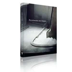 PERMITASEME UNA IMAGEN (9788475068978) Juan Muñoz Books