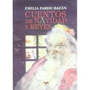 Cuentos de Navidad y Reyes (9788496745735): Emilia Pardo Bazán: Books