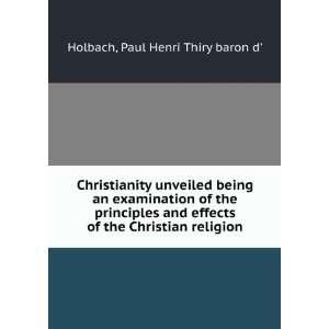 of the Christian religion. a: Paul Henri Thiry baron d Holbach: Books