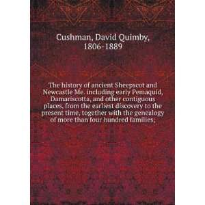 of more than four hundred families; David Quimby Cushman Books