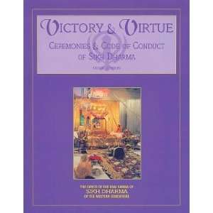 Victory & Virtue   Ceremonies & Code of Conduct of Sikh