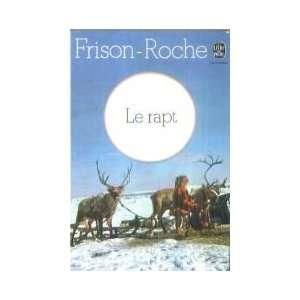 Le rapt (9782253000099): Frison Roche R: Books