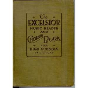 The Excelsior Music Reader and Chorus Book for High