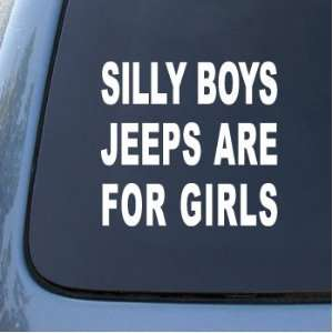 SILLY BOYS JEEPS ARE FOR GIRLS   Car, Truck, Notebook, Vinyl Decal