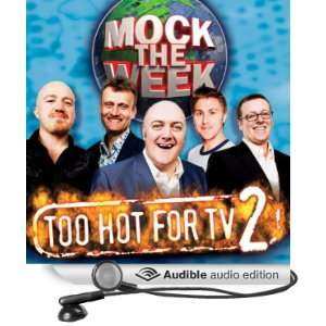 Mock the Week: Too Hot for TV 2 (Audible Audio Edition