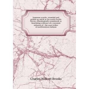 coast tribes of northwestern Indians Charles Wolcott Brooks Books