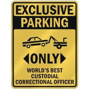 EXCLUSIVE PARKING  ONLY WORLDS BEST CUSTODIAL CORRECTIONAL OFFICER