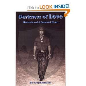 Darkness of Love: Memories of A Scorned Heart