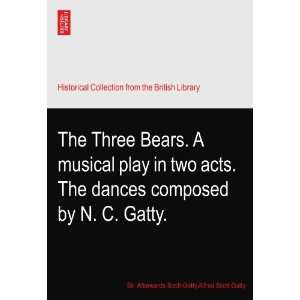 The Three Bears. A musical play in two acts. The dances