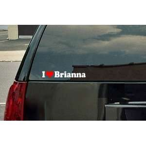 I Love Brianna Vinyl Decal   White with a red heart