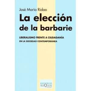 La Barbarie (Spanish Edition) (9788483108031) Jose Maria Ridao Books